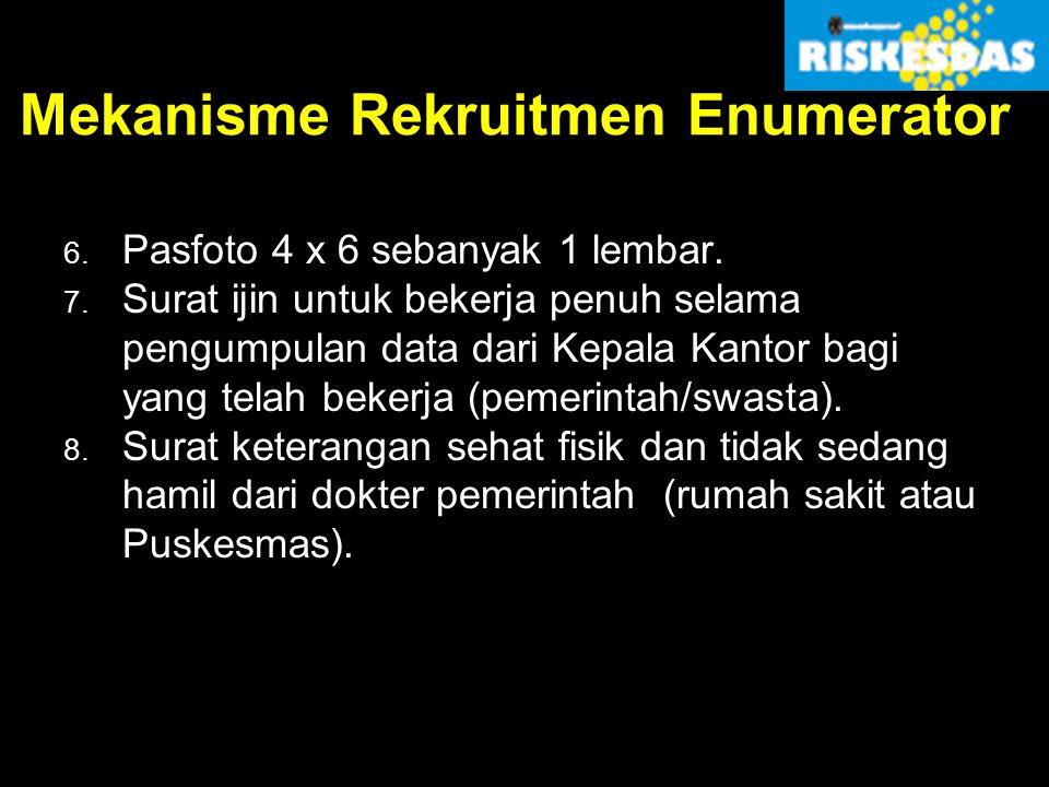 Mekanisme Rekruitmen Enumerator 6. Pasfoto 4 x 6 sebanyak 1 lembar. 7. Surat ijin untuk bekerja penuh selama pengumpulan data dari Kepala Kantor bagi