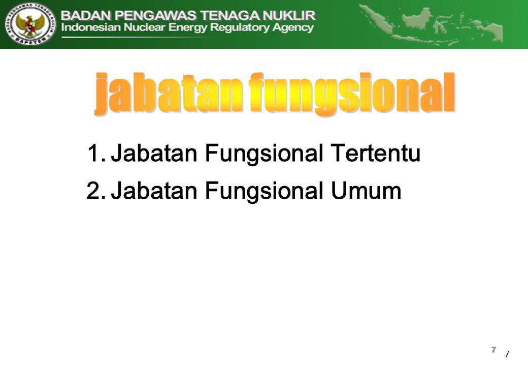7 7 1.Jabatan Fungsional Tertentu 2.Jabatan Fungsional Umum