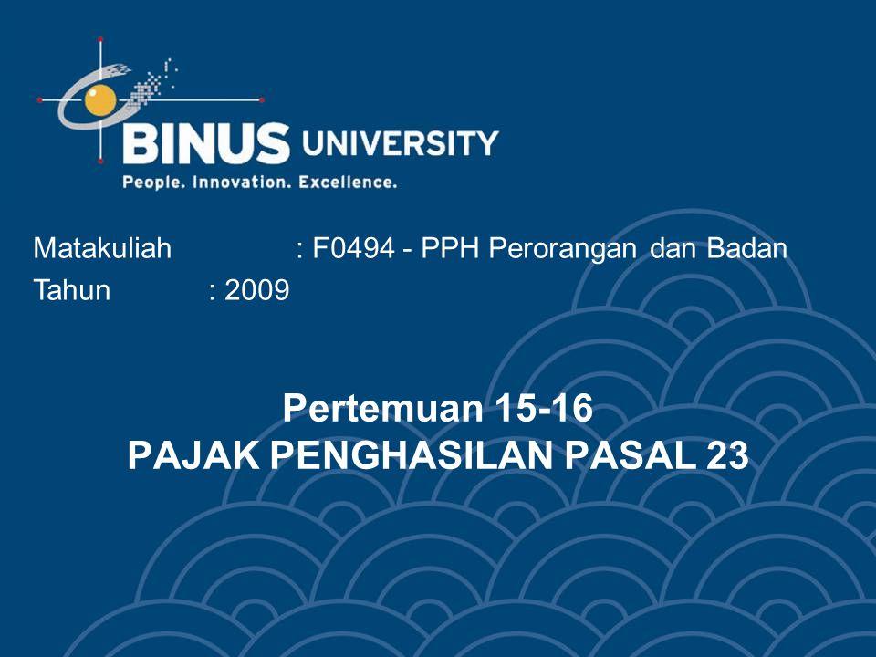 Bina Nusantara University 3 Agenda Pengertian Pemotong PPh Pasal 23 Yang Dikenakan Pemotongan PPh Pasal 23 Objek Pemotongan PPh Pasal 23 Pengecualian Objek Pemotongan PPh Pasal 23 Dasar Pemotongan Tarif Pemotongan Cara Menghitung PPh Pasal 23