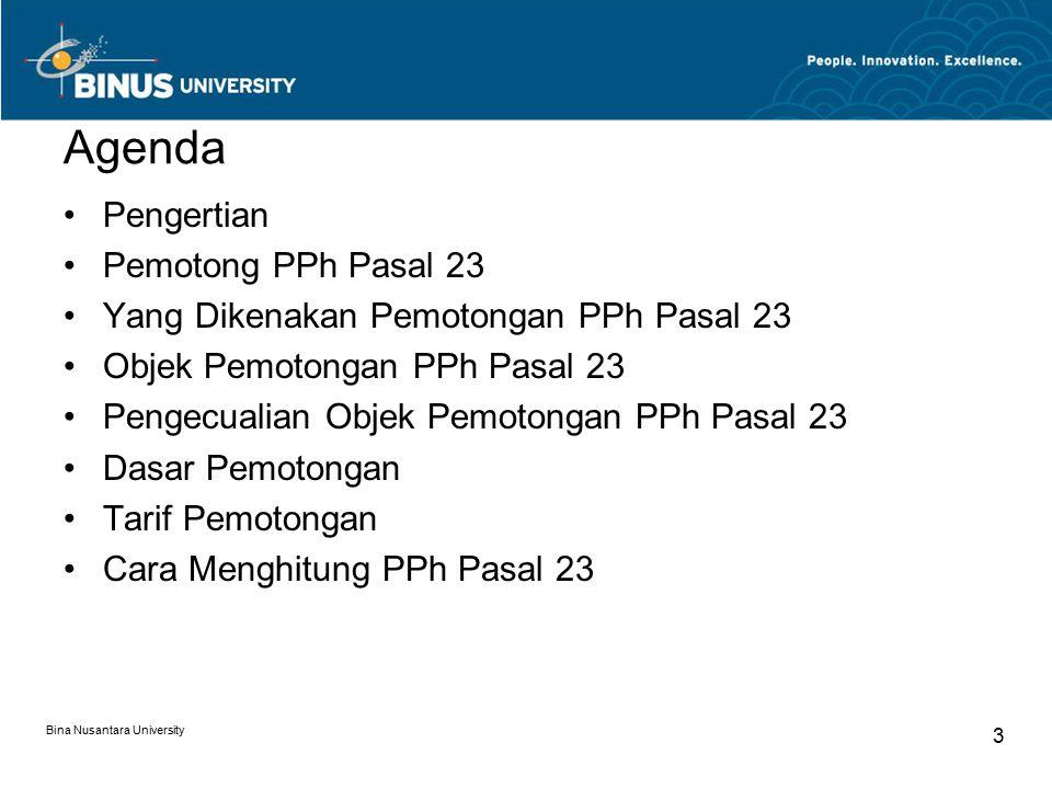 Bina Nusantara University 14 Cara Menghitung PPh Pasal 23 Contoh 3: PT.