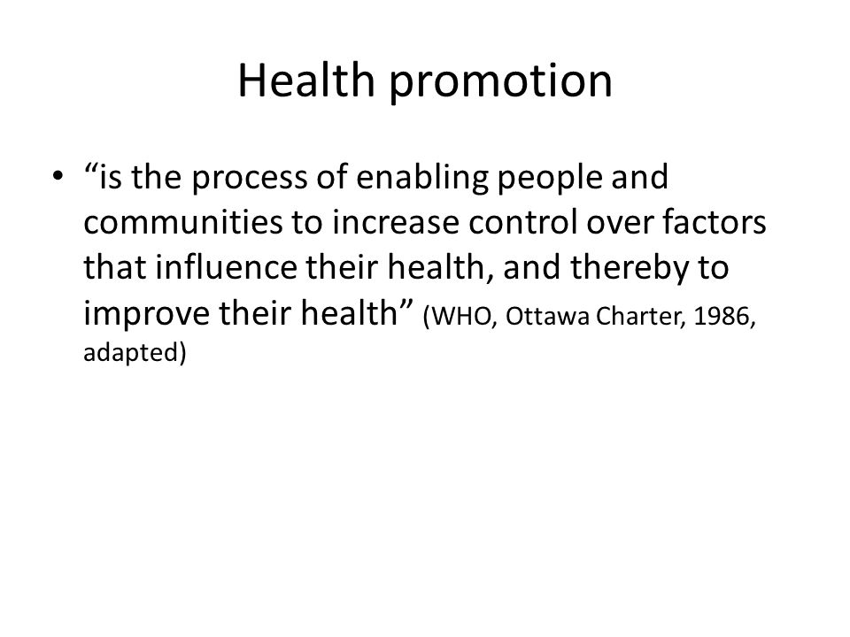 b.Consensus re. the defining characteristics of health promotion 1.