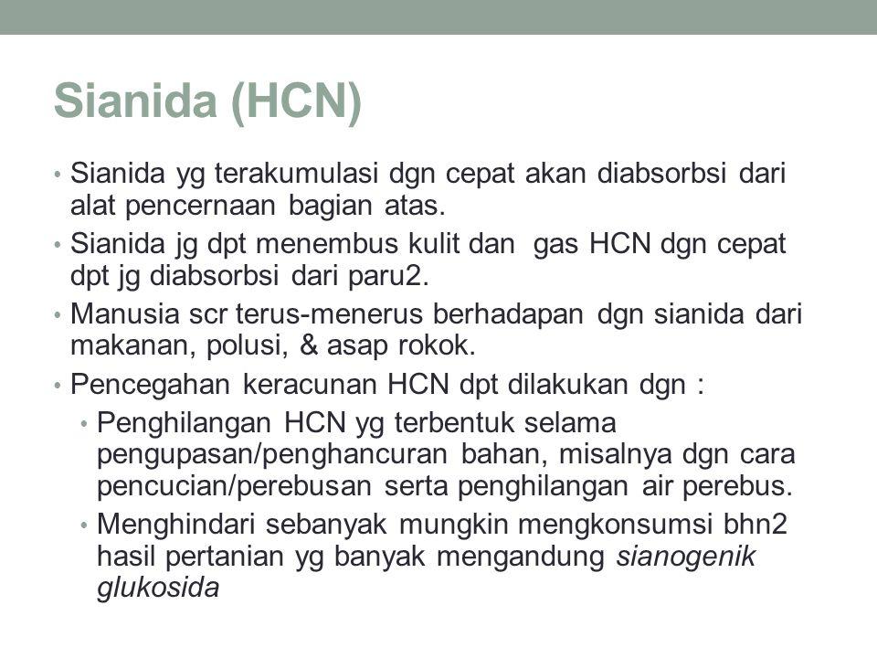 Sianida (HCN) Sianida yg terakumulasi dgn cepat akan diabsorbsi dari alat pencernaan bagian atas. Sianida jg dpt menembus kulit dan gas HCN dgn cepat