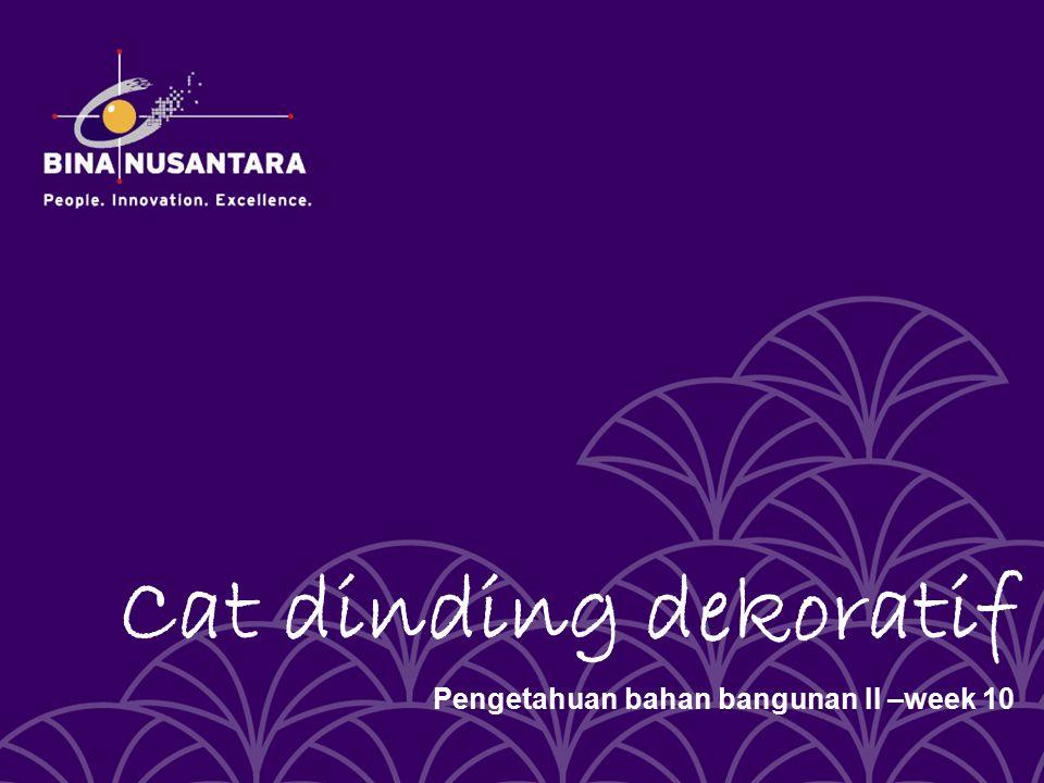 Cat dinding dekoratif Pengetahuan bahan bangunan II –week 10