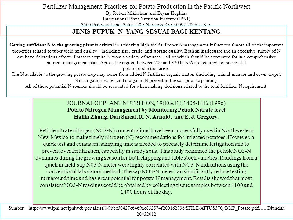 Fertilizer Management Practices for Potato Production in the Pacific Northwest By Robert Mikkelsen and Bryan Hopkins International Plant Nutrition Institute (IPNI) 3500 Parkway Lane, Suite 550 Norcross, GA 30092-2806 U.S.A.
