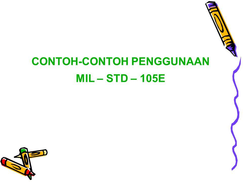 CONTOH-CONTOH PENGGUNAAN MIL – STD – 105E