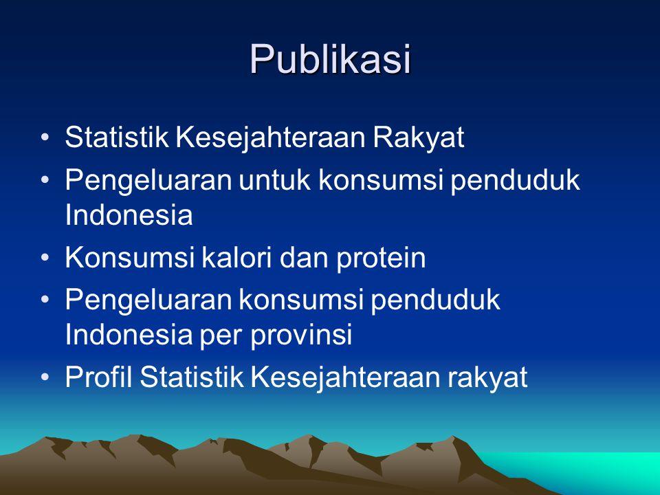 Publikasi Statistik Kesejahteraan Rakyat Pengeluaran untuk konsumsi penduduk Indonesia Konsumsi kalori dan protein Pengeluaran konsumsi penduduk Indon