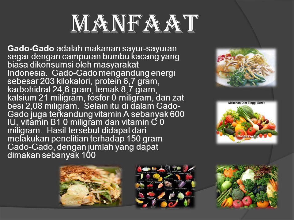 MANFAAT Gado-Gado adalah makanan sayur-sayuran segar dengan campuran bumbu kacang yang biasa dikonsumsi oleh masyarakat Indonesia.