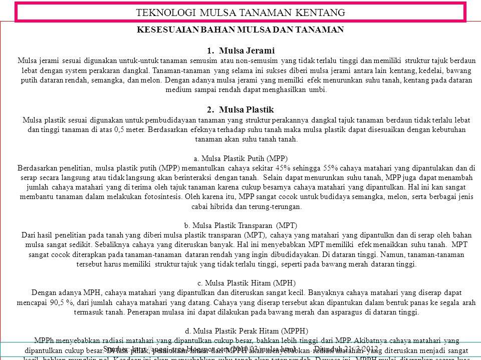 KESESUAIAN BAHAN MULSA DAN TANAMAN 1.Mulsa Jerami Mulsa jerami sesuai digunakan untuk-untuk tanaman semusim atau non-semusim yang tidak terlalu tinggi