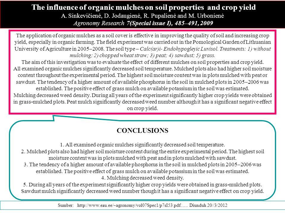 The influence of organic mulches on soil properties and crop yield A.Sinkevičienė, D. Jodaugienė, R. Pupalienė and M. Urbonienė Agronomy Research 7(Sp