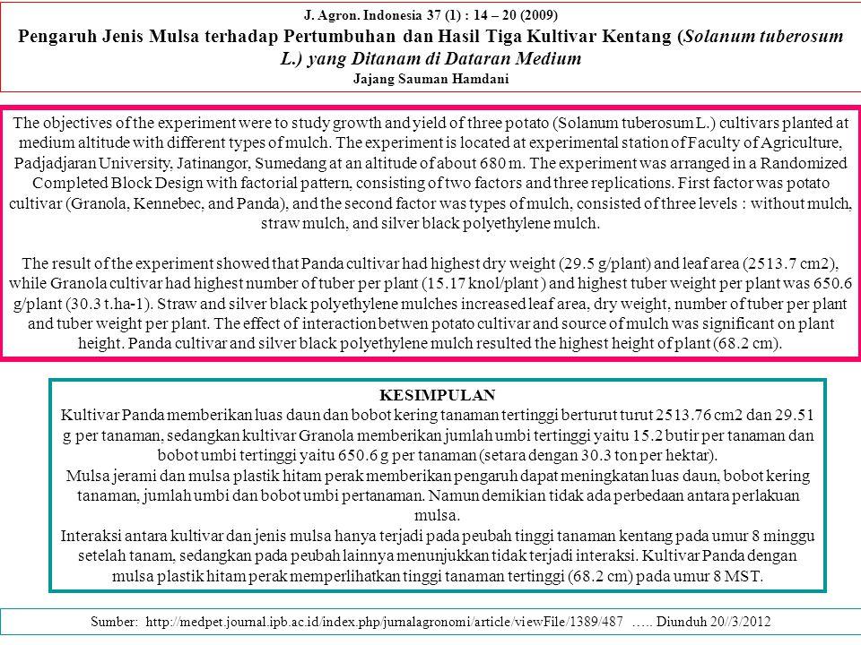 J. Agron. Indonesia 37 (1) : 14 – 20 (2009) Pengaruh Jenis Mulsa terhadap Pertumbuhan dan Hasil Tiga Kultivar Kentang (Solanum tuberosum L.) yang Dita