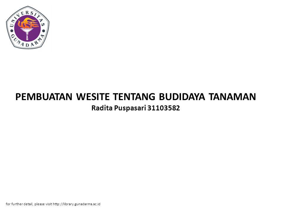 PEMBUATAN WESITE TENTANG BUDIDAYA TANAMAN Radita Puspasari 31103582 for further detail, please visit http://library.gunadarma.ac.id