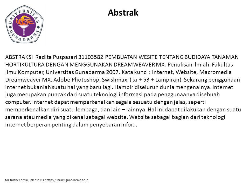 Abstrak ABSTRAKSI Radita Puspasari 31103582 PEMBUATAN WESITE TENTANG BUDIDAYA TANAMAN HORTIKULTURA DENGAN MENGGUNAKAN DREAMWEAVER MX.