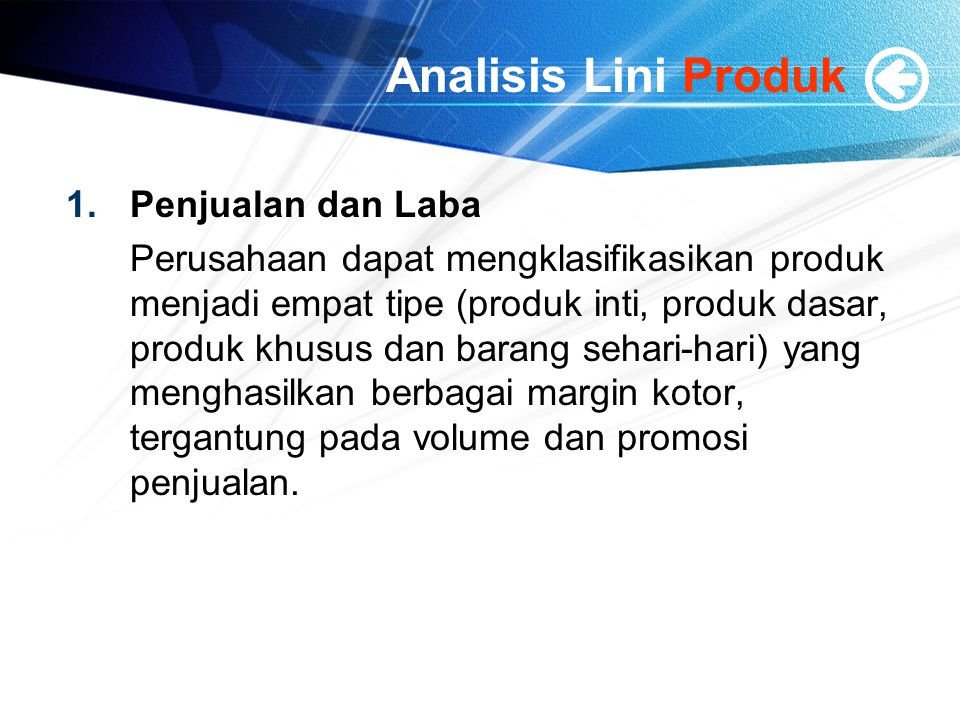 Analisis Lini Produk 1.Penjualan dan Laba Perusahaan dapat mengklasifikasikan produk menjadi empat tipe (produk inti, produk dasar, produk khusus dan