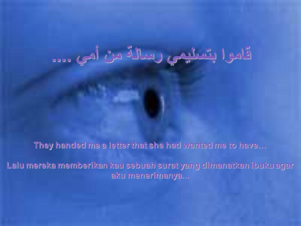 لم أذرف ولو دمعة واحدة !! I did not shed a single tear!!. Saat itu aku bahkan tak meneteskan air mata sedikitpun!!.