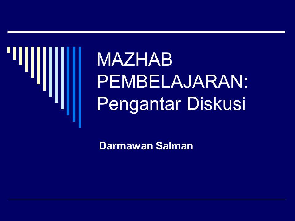 MAZHAB PEMBELAJARAN: Pengantar Diskusi Darmawan Salman