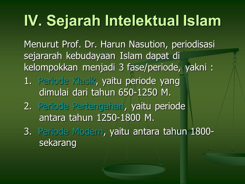 Periode klasik 650-1250 M Pada periode ini, lahir beberapa ulama dan filosof besar dalam Islam.