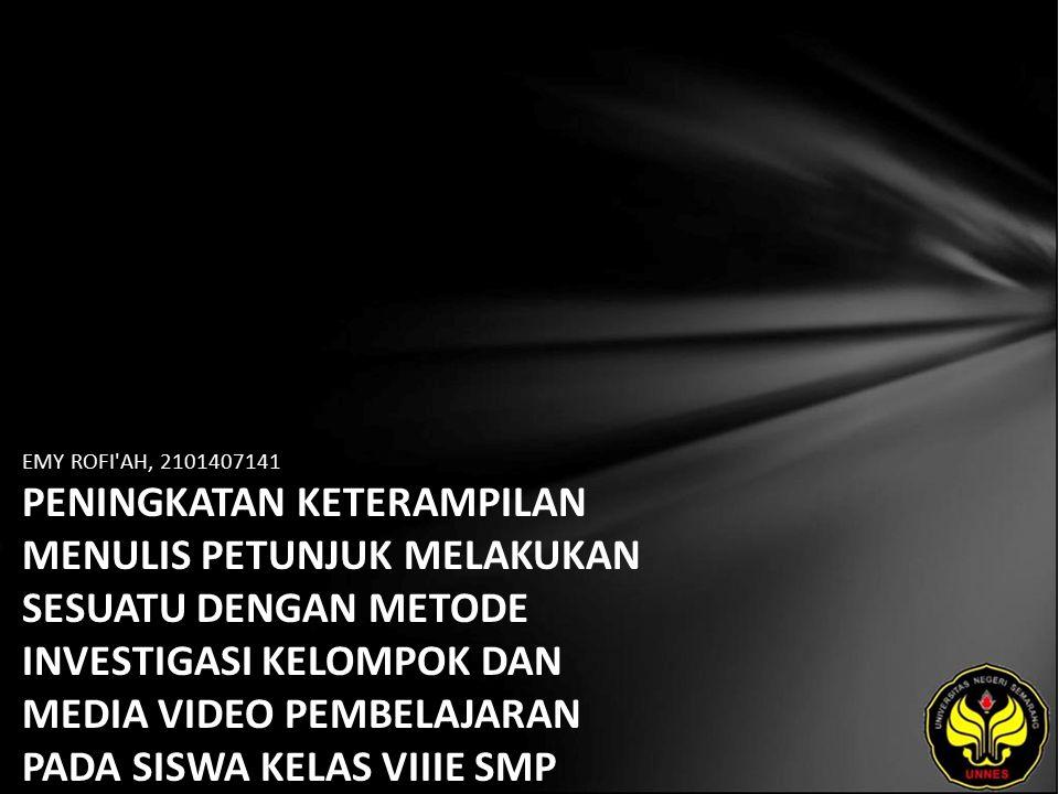 Identitas Mahasiswa - NAMA : EMY ROFI AH - NIM : 2101407141 - PRODI : Pendidikan Bahasa, Sastra Indonesia, dan Daerah (Pendidikan Bahasa dan Sastra Indonesia) - JURUSAN : Bahasa & Sastra Indonesia - FAKULTAS : Bahasa dan Seni - EMAIL : rofi39ahemy pada domain yahoo.co.id - PEMBIMBING 1 : Prof.Dr.Rustono,M.Hum.