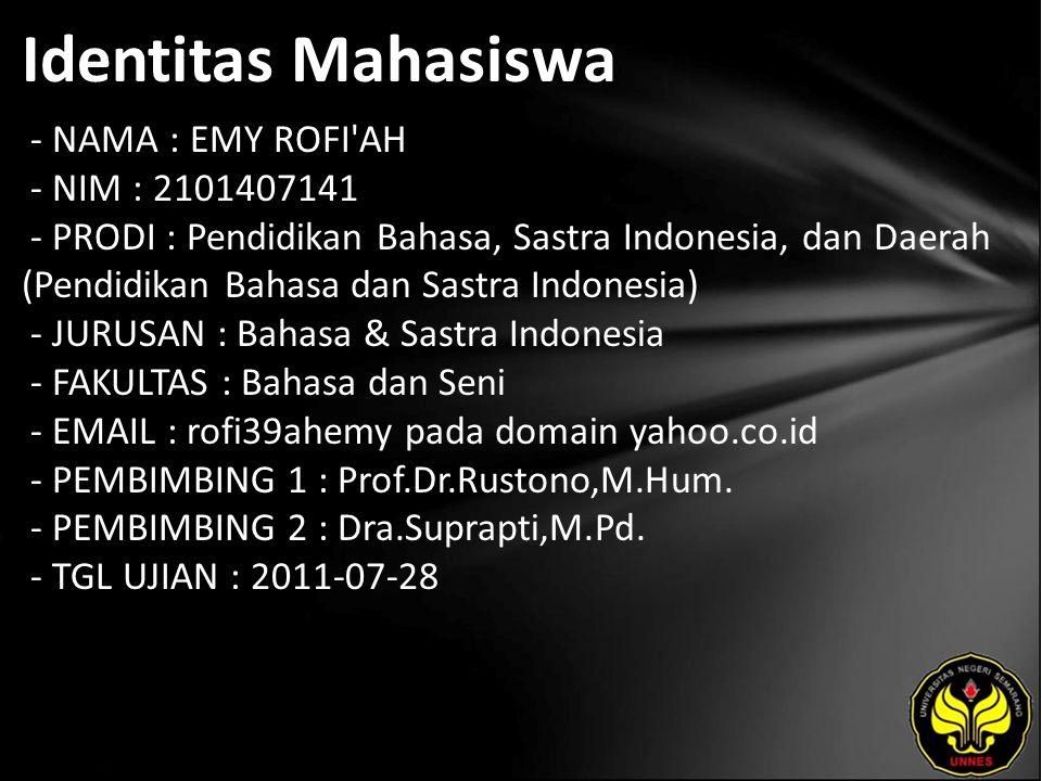 Identitas Mahasiswa - NAMA : EMY ROFI'AH - NIM : 2101407141 - PRODI : Pendidikan Bahasa, Sastra Indonesia, dan Daerah (Pendidikan Bahasa dan Sastra In