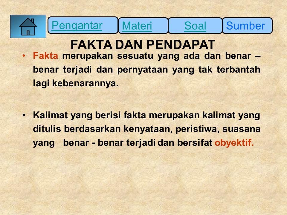 Pengantar SumberSoalMateri Kalimat yang berupa pendapat pada paragraf di atas adalah nomor….