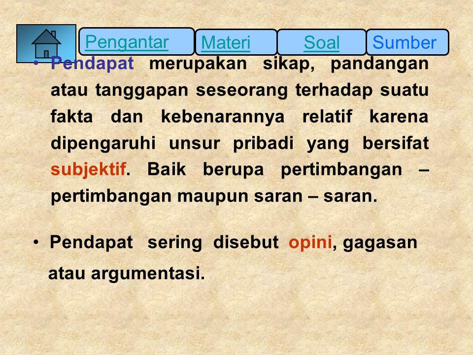 Pengantar SumberSoalMateri PEMBAHASAN Pendapat sering disebut opini atau gagasan Jadi jawabannya D
