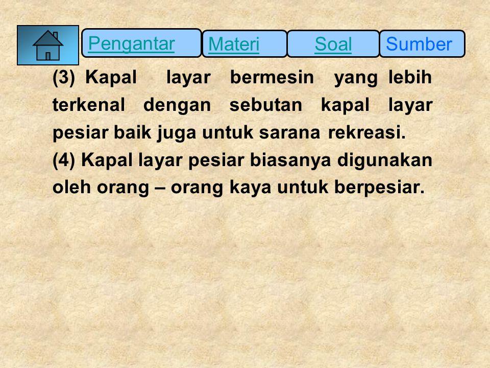 Pengantar SumberSoalMateri 4.Kalimat yang menyatakan fakta terdapat pada … a.