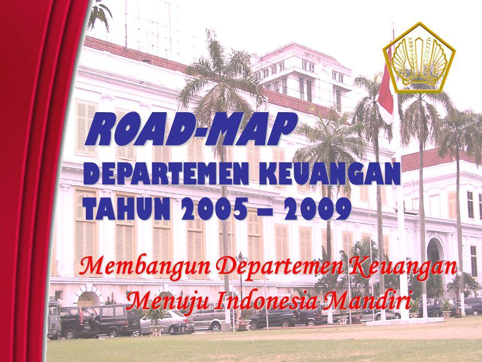 HUBUNGAN ANTARA RPJMN, ROAD-MAP, DAN RENSTRA RPJMN RKP APBN Renstra Renja RKA PLATFORM PRESIDEN KEPPRES RINCIAN APBN DOKUMEN PELAKSANAAN ANGGARAN ROAD-MAP DEPKEU Road-Map merupakan panduan penyusunan rencana strategik yang berisi tujuan, sasaran, strategi, dan kebijakan Departemen Keuangan dalam rangka mewujudkan visi dan misi organisasi