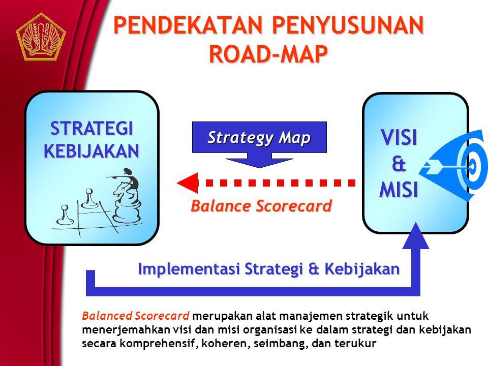 Balanced Scorecard merupakan alat manajemen strategik untuk menerjemahkan visi dan misi organisasi ke dalam strategi dan kebijakan secara komprehensif