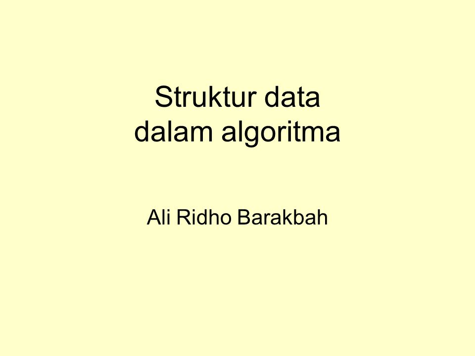 Struktur data dalam algoritma Ali Ridho Barakbah