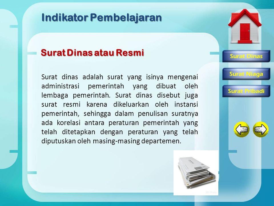 Indikator Pembelajaran Surat Dinas atau Resmi Surat dinas adalah surat yang isinya mengenai administrasi pemerintah yang dibuat oleh lembaga pemerinta