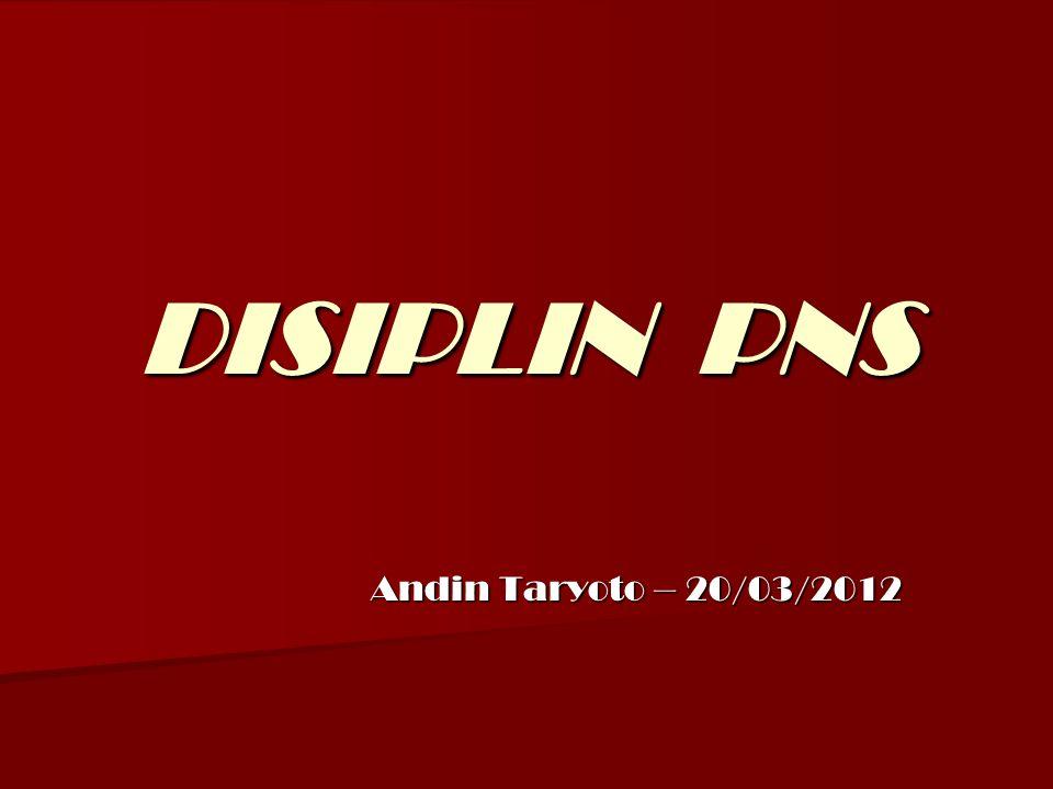 DISIPLIN PNS Andin Taryoto – 20/03/2012