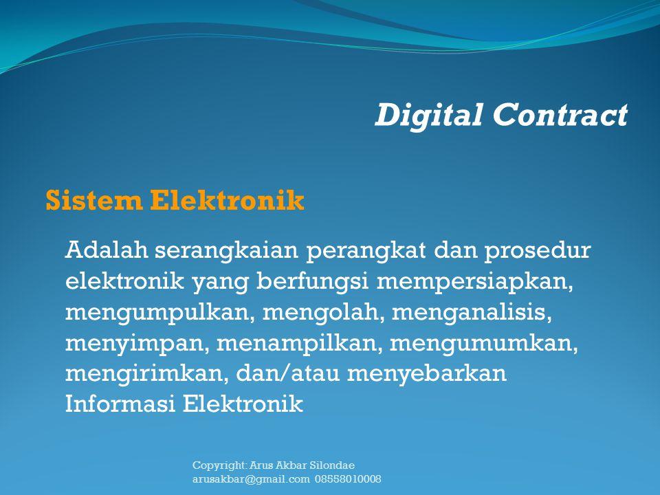 Digital Contract Sistem Elektronik Adalah serangkaian perangkat dan prosedur elektronik yang berfungsi mempersiapkan, mengumpulkan, mengolah, menganal