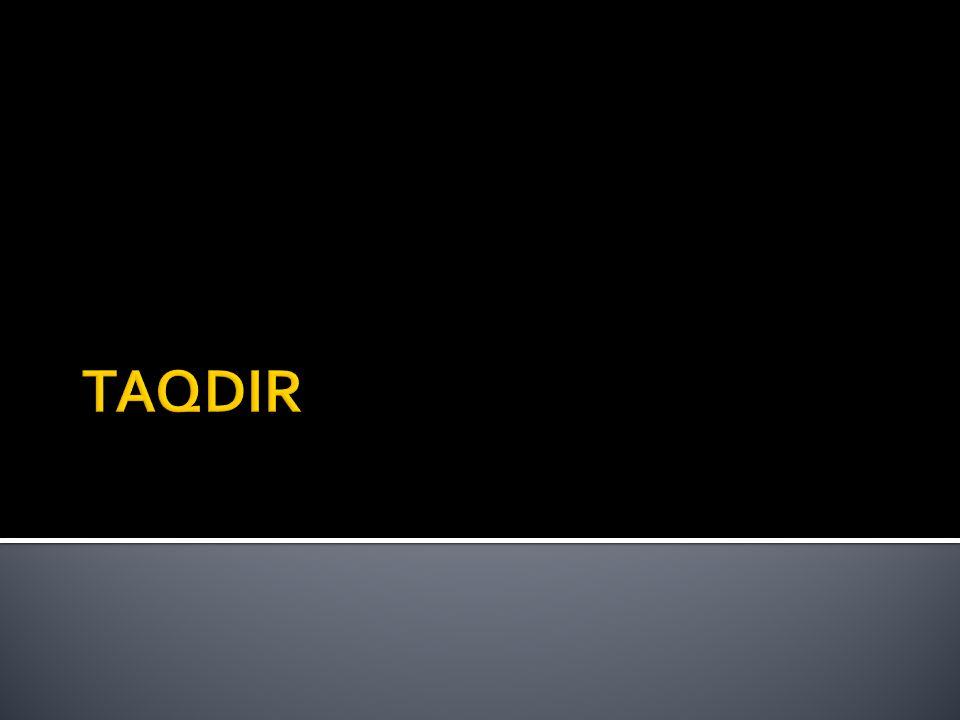  Yang dimaksud dengan taqdir adalah qadha' dan qadar  Qadha' secara etimologi merupakan bentuk masdar dari kata qadha yang berarti kehendak atau ketetapan hukum.