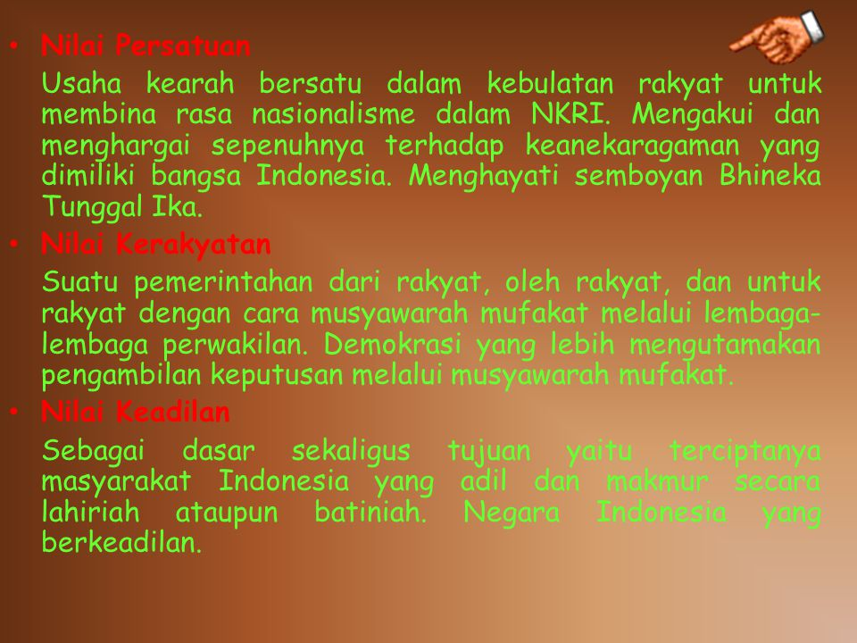Nilai Persatuan Usaha kearah bersatu dalam kebulatan rakyat untuk membina rasa nasionalisme dalam NKRI.