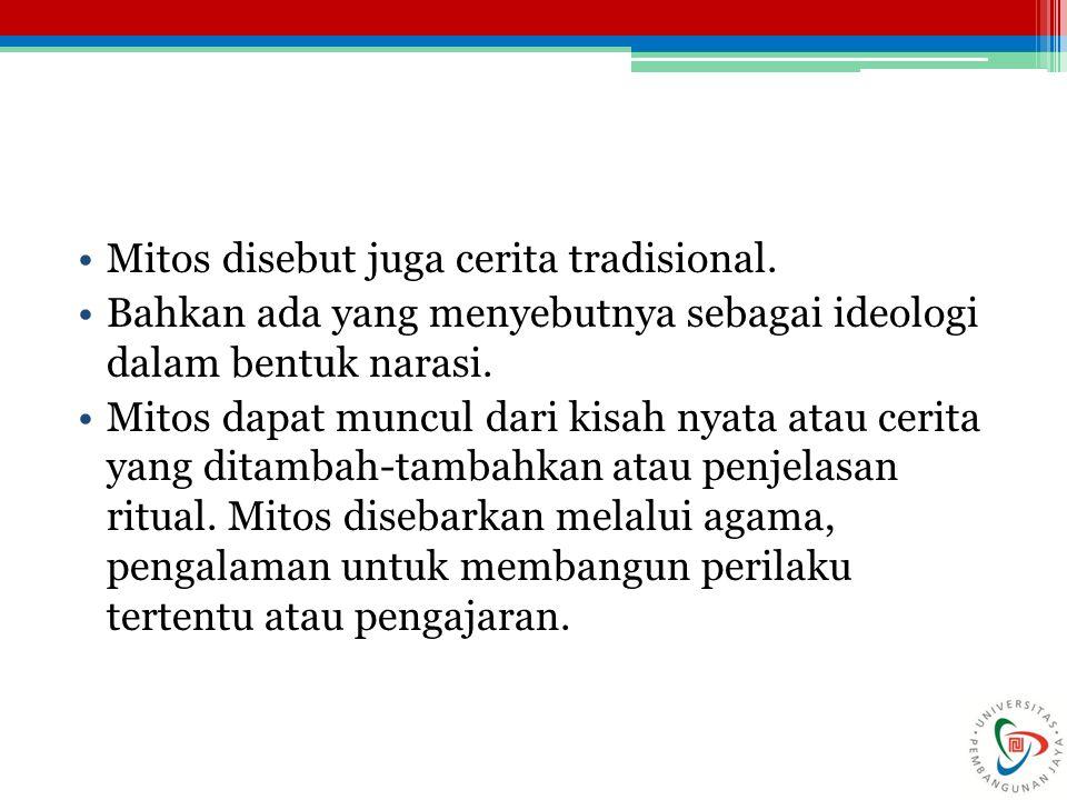 Mitos disebut juga cerita tradisional.