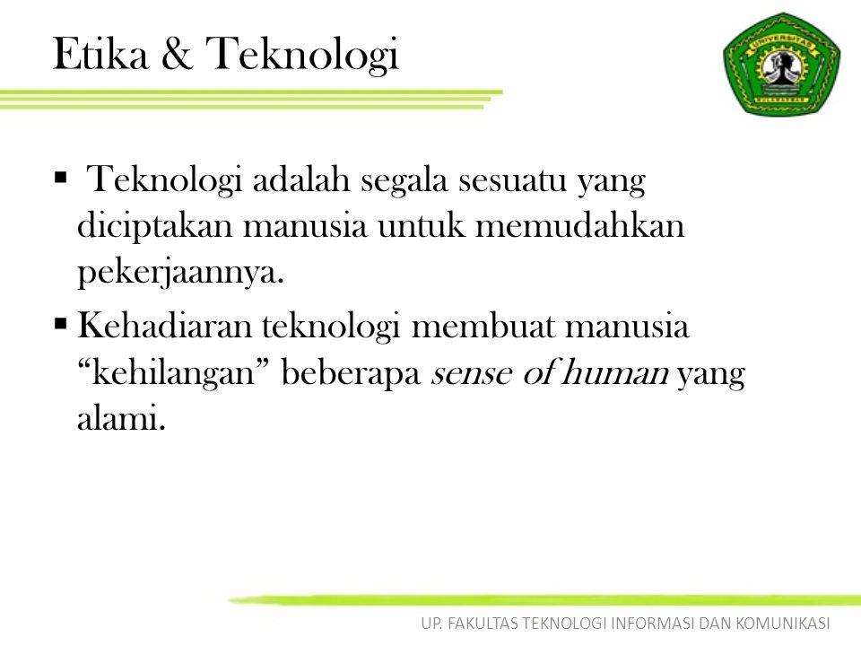 """Etika & Teknologi  Teknologi adalah segala sesuatu yang diciptakan manusia untuk memudahkan pekerjaannya.  Kehadiaran teknologi membuat manusia """"keh"""