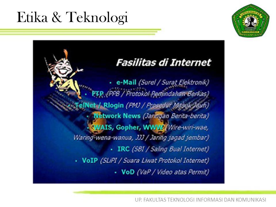 Etika & Teknologi UP. FAKULTAS TEKNOLOGI INFORMASI DAN KOMUNIKASI