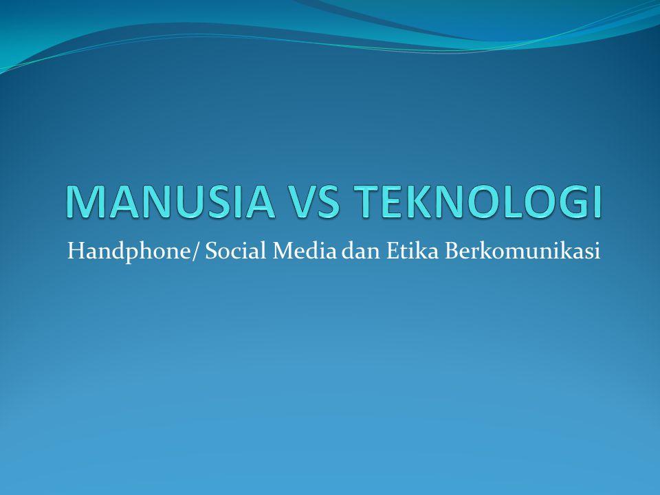Handphone/ Social Media dan Etika Berkomunikasi