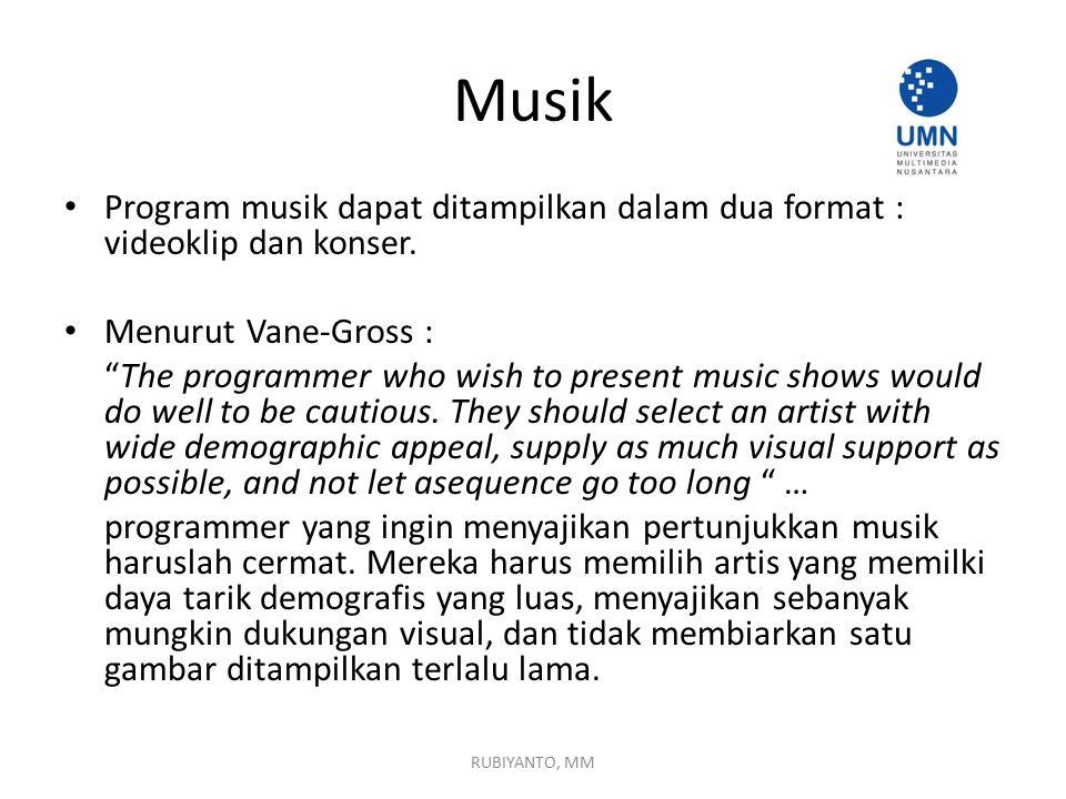Musik Program musik dapat ditampilkan dalam dua format : videoklip dan konser.
