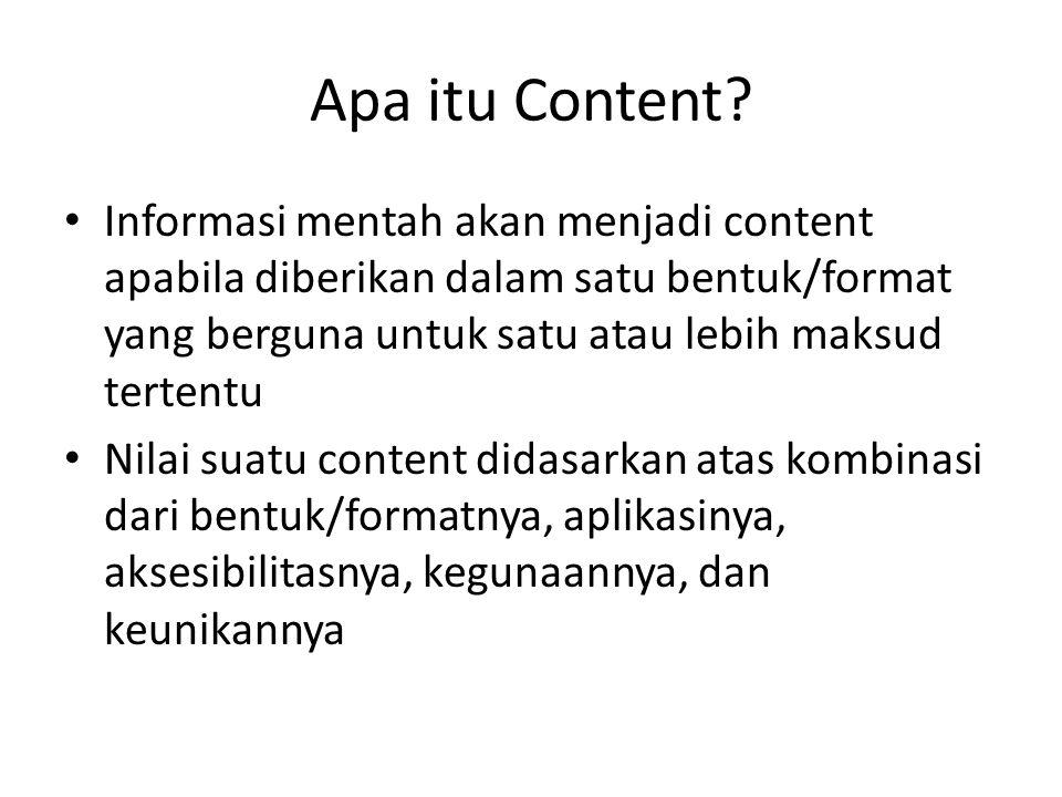 Format Content 1.Storage format (file format) – format penyimpanan file dalam bentuk yang dapat dikenali oleh komputer, misal.JPG,.DOC 2.Rendering format (display format) – format untuk menyajikan informasi, misal teks bold, italic