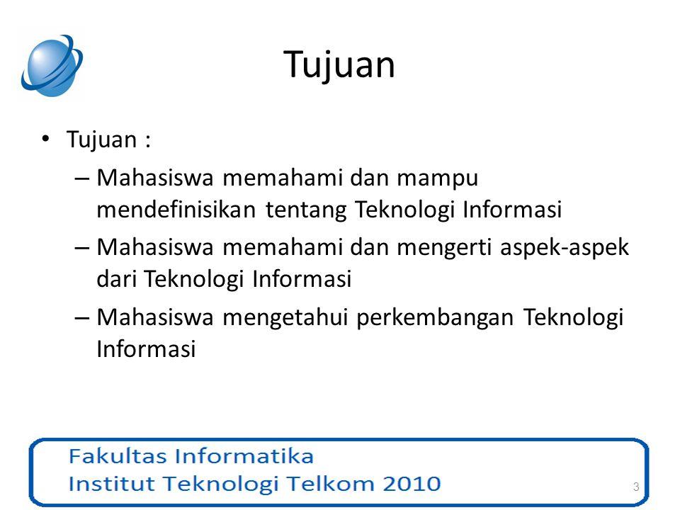 Topik Bahasan Definisi Teknologi Informasi Kemunculan Teknologi Informasi Fungsionalitas Teknologi Informasi Peran Teknik Informatika dalam Teknologi Informasi – Lapangan Pekerjaan dalam Teknologi Informasi 4