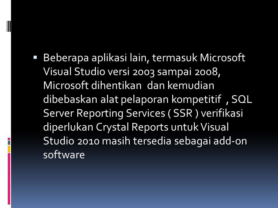  Beberapa aplikasi lain, termasuk Microsoft Visual Studio versi 2003 sampai 2008, Microsoft dihentikan dan kemudian dibebaskan alat pelaporan kompeti