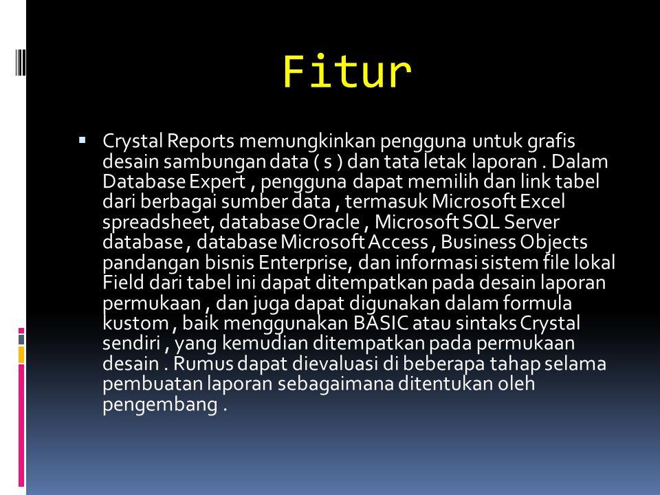 Fitur  Crystal Reports memungkinkan pengguna untuk grafis desain sambungan data ( s ) dan tata letak laporan. Dalam Database Expert, pengguna dapat m