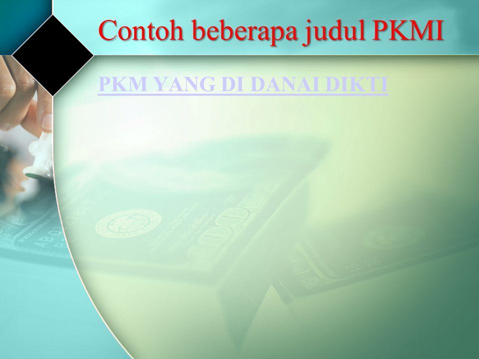 Contoh beberapa judul PKMI PKM YANG DI DANAI DIKTI