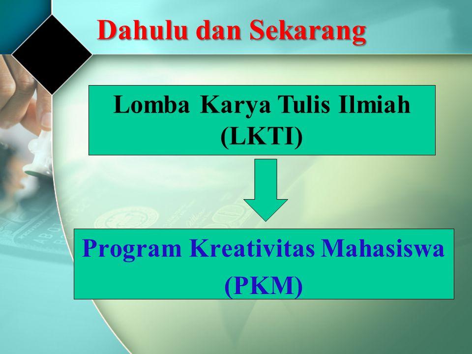 Dahulu dan Sekarang Lomba Karya Tulis Ilmiah (LKTI) Program Kreativitas Mahasiswa (PKM)