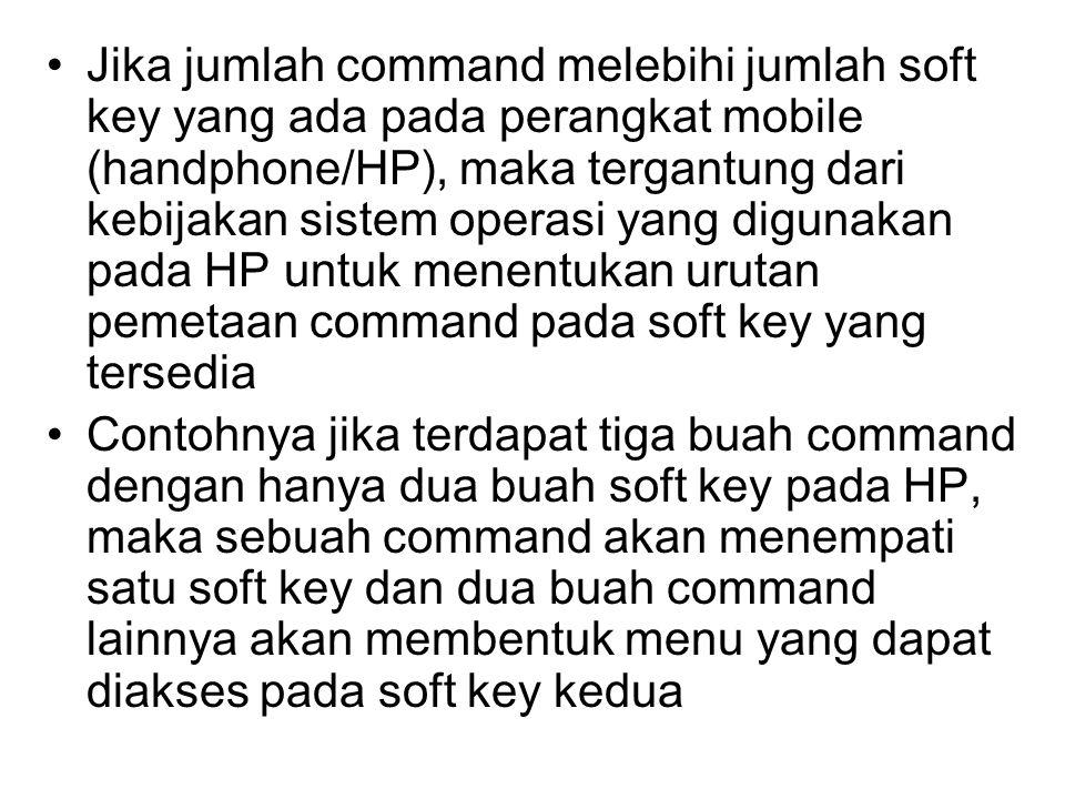 Jika jumlah command melebihi jumlah soft key yang ada pada perangkat mobile (handphone/HP), maka tergantung dari kebijakan sistem operasi yang digunak