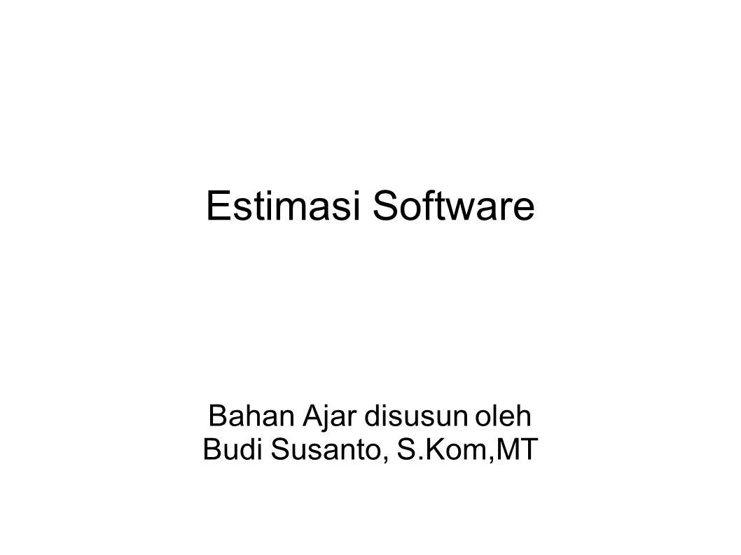Estimasi Software Bahan Ajar disusun oleh Budi Susanto, S.Kom,MT
