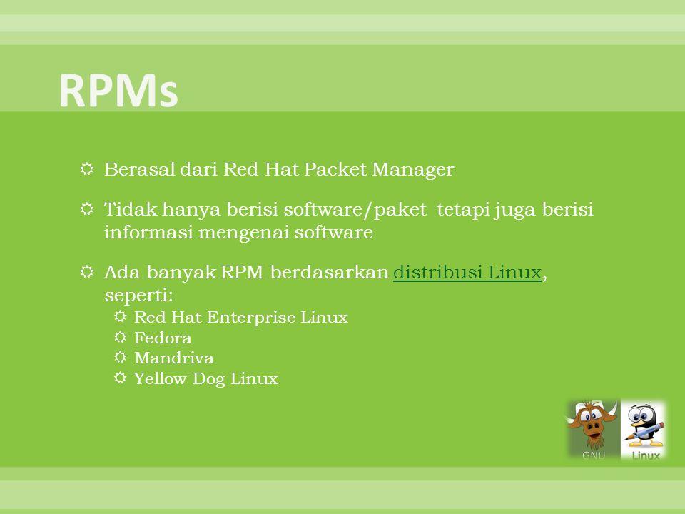  Sebuah management tool untuk RPM, bisa digunakan pada hampir seluruh distribusi Linux  Contoh screenshot pada Fedora 8screenshot