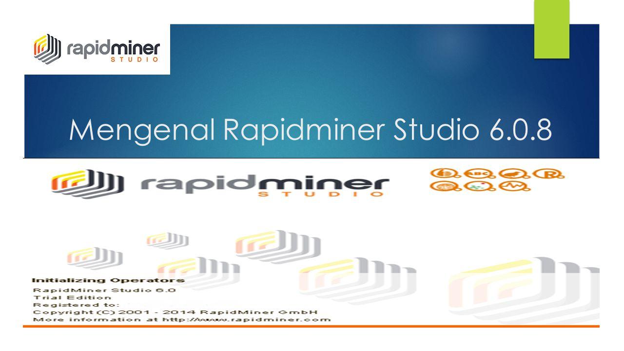Mengenal Rapidminer Studio 6.0.8