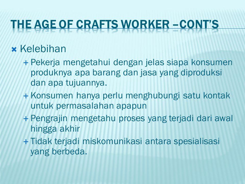  Kelebihan  Pekerja mengetahui dengan jelas siapa konsumen produknya apa barang dan jasa yang diproduksi dan apa tujuannya.  Konsumen hanya perlu m