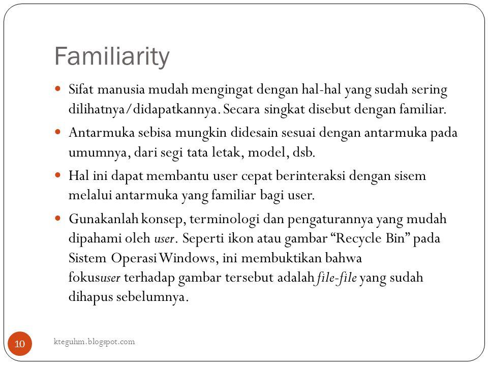 Familiarity kteguhm.blogspot.com 10 Sifat manusia mudah mengingat dengan hal-hal yang sudah sering dilihatnya/didapatkannya. Secara singkat disebut de